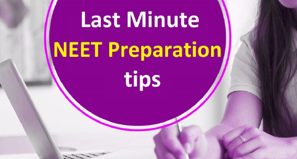 Last minute NEET preparation