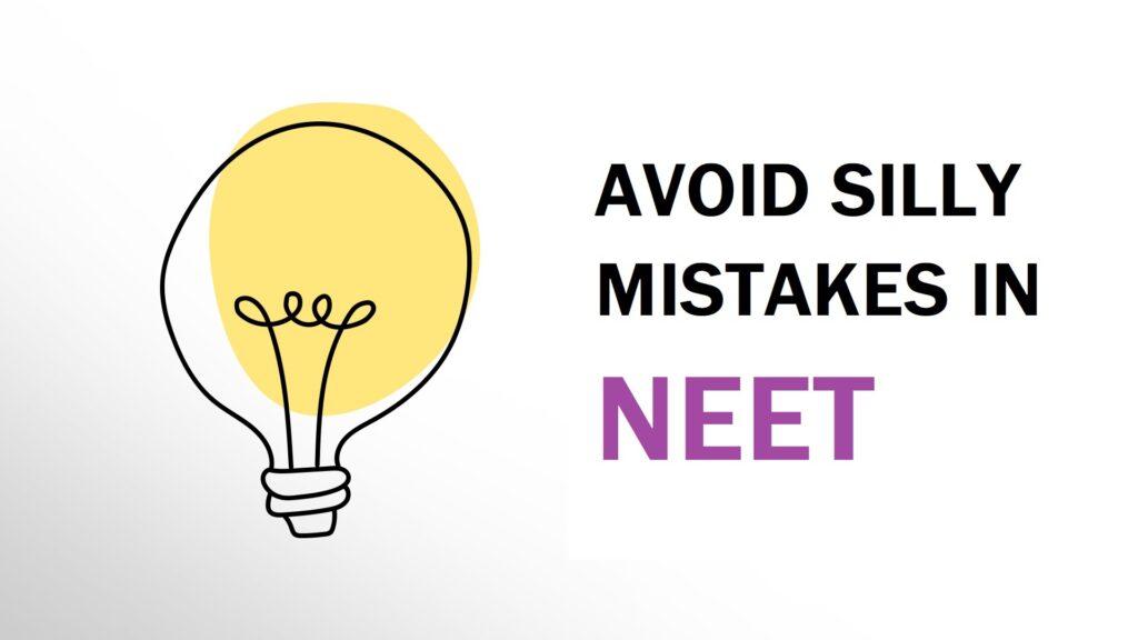 Avoid silly mistakes in NEET